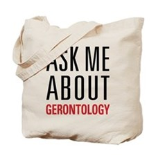Gerontology - Ask Me About - Tote Bag