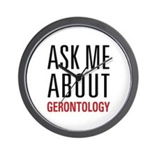 Gerontology - Ask Me About - Wall Clock