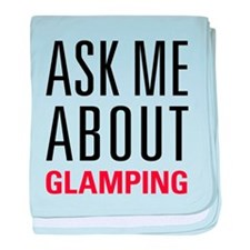 Glamping - Ask Me About - baby blanket