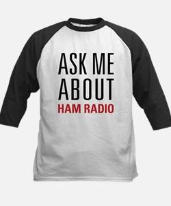 Ham Radio - Ask Me About - Tee