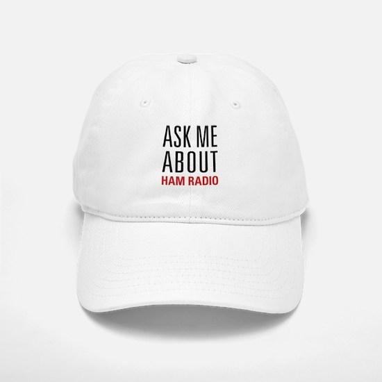 Ham Radio - Ask Me About - Baseball Baseball Cap