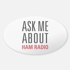 Ham Radio - Ask Me About - Decal