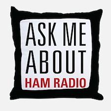 Ham Radio - Ask Me About - Throw Pillow