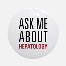 Hepatology - Ask Me About - Ornament (Round)