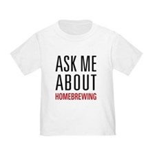 Homebrewing - Ask Me About - T