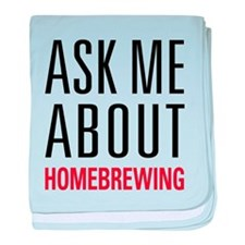 Homebrewing - Ask Me About - baby blanket