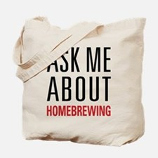 Homebrewing - Ask Me About - Tote Bag