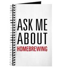Homebrewing - Ask Me About - Journal