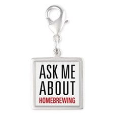 Homebrewing - Ask Me About - Silver Square Charm
