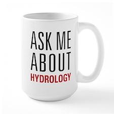 Hydrology - Ask Me About - Mug
