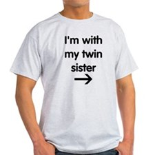 With My Twin Sister T-Shirt