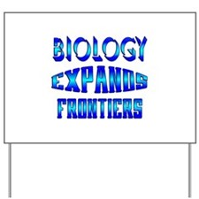Biology Expands Frontiers Yard Sign