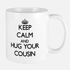 Keep Calm and Hug your Cousin Mugs