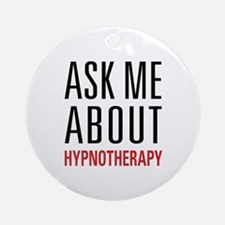 Hypnotherapy - Ask Me About - Ornament (Round)