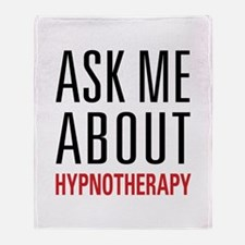 Hypnotherapy - Ask Me About - Throw Blanket