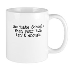 Graduate School Bs Mug Mugs