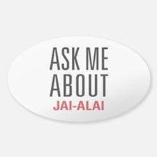 Jai-Alai - Ask Me About - Decal