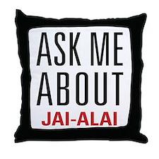 Jai-Alai - Ask Me About - Throw Pillow
