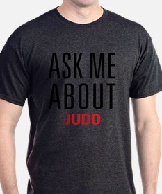 Judo - Ask Me About - T-Shirt