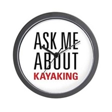 Kayaking - Ask Me About - Wall Clock