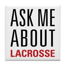 Lacrosse - Ask Me About - Tile Coaster