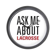 Lacrosse - Ask Me About - Wall Clock