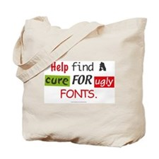 Ugly fonts Tote Bag