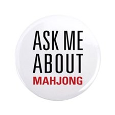 """Mahjong - Ask Me About - 3.5"""" Button"""