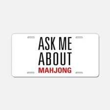 Mahjong - Ask Me About - Aluminum License Plate