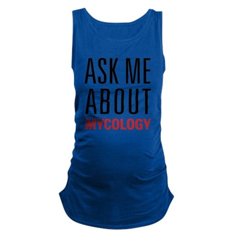 Mycology - Ask Me About Maternity Tank Top
