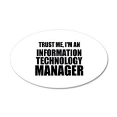 Trust Me, I'm An Information Technology Manager Wa