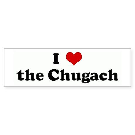 I Love the Chugach Bumper Sticker