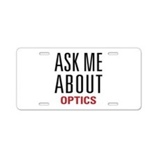 Optics - Ask Me About - Aluminum License Plate