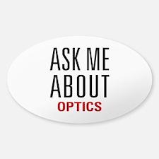 Optics - Ask Me About - Decal