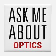 Optics - Ask Me About - Tile Coaster