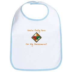 You're Only Here Bib