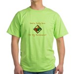 You're Only Here Green T-Shirt