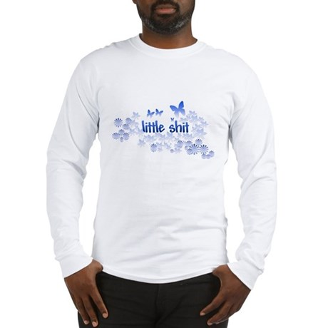 Little Shit Long Sleeve T-Shirt
