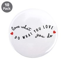 """Do what you love 3.5"""" Button (10 pack)"""