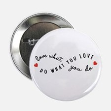 """Do what you love 2.25"""" Button (10 pack)"""