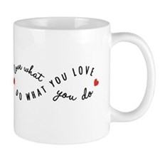 Do what you love Mugs