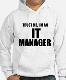 Trust Me, I'm An IT Manager Hoodie