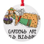 Gardens are Gods Blessing Round Ornament