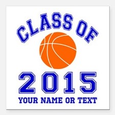 """Class Of 2015 Basketball Square Car Magnet 3"""" x 3"""""""
