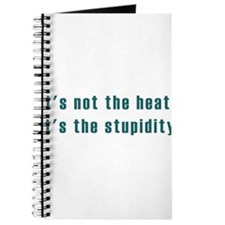 Its not the heat Journal