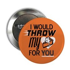 """I Would Throw My Pie for You 2.25"""" Button"""