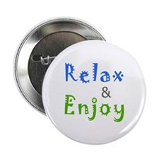 "Relax and Enjoy 2.25"" Button"