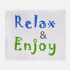 Relax and Enjoy Throw Blanket