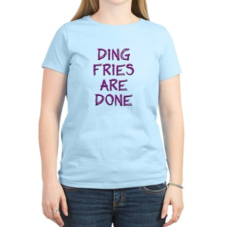 Ding Fries Are Done! Women's Light T-Shirt