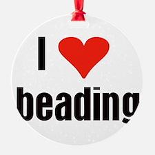 I Love Beading Ornament